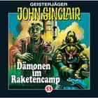 John Sinclair, Folge 53: Dämonen im Raketencamp audiobook by Jason Dark