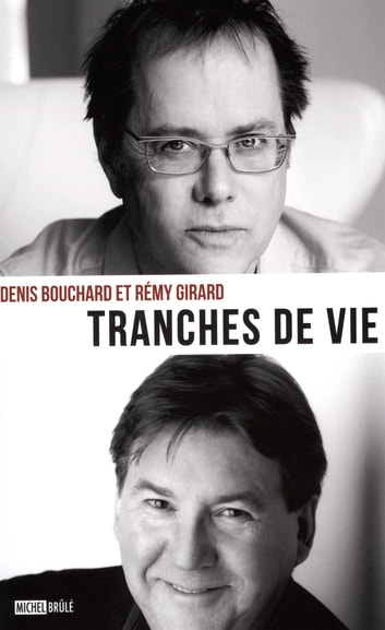 Tranches de vie ebook by Denis Bouchard,Rémy Girard
