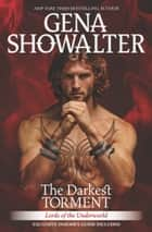 The Darkest Torment - A spellbinding paranormal romance novel eBook by Gena Showalter