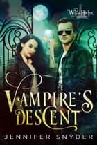 Vampire's Descent ebook by Jennifer Snyder