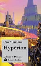 Hypérion - Le cycle d'Hypérion - Tome 1 ebook by Dan SIMMONS, Guy ABADIA