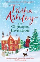 The Christmas Invitation - A feel-good, festive read to keep you cosy this Winter ebook by Trisha Ashley
