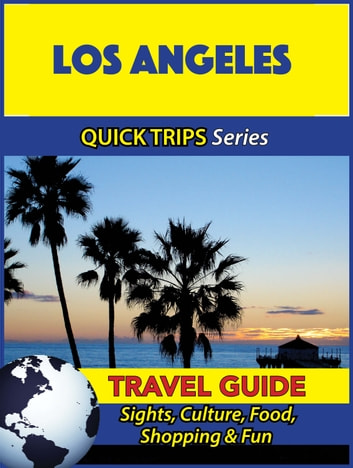 Los angeles travel guide quick trips series ebook by for Los angeles vacation guide