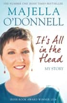 It's All in the Head ebook by Majella O'Donnell