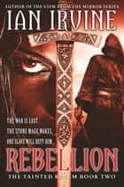 Rebellion - Tainted Realm: Book 2 ebook by Ian Irvine