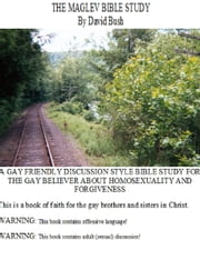 The Maglev Bible Study ebook by David Bush