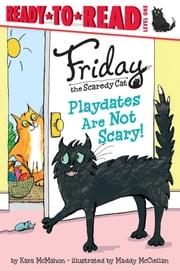 Playdates Are Not Scary! - with audio recording ebook by Kara McMahon,Maddy McClellan