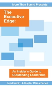The Executive Edge - An Insider's Guide to Outstanding Leadership ebook by Daniel Goleman,Teresa Amabile,Warren Bennis