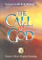 The Call of God ebook by Dr. D. K. Olukoya