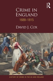 Crime in England 1688-1815 ebook by David J Cox
