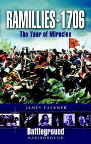 Ramillies 1706 - Year of Miracles ebook by James Falkner