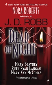 Dead of Night ebook by J. D. Robb,Mary Blayney,Ruth Ryan Langan,Mary Kay McComas