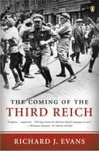 The Coming of the Third Reich ebook by Richard J. Evans