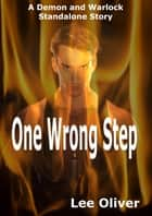 One Wrong Step ebook by Lee Oliver