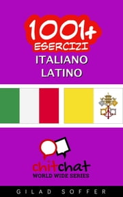 1001+ Esercizi Italiano - Latino ebook by Gilad Soffer