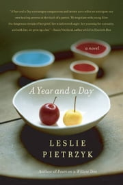 A Year and a Day - A Novel ebook by Leslie Pietrzyk