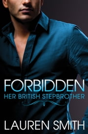 Forbidden - Her British Stepbrother ebook by Lauren Smith
