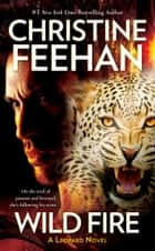 Wild Fire ebook by Christine Feehan