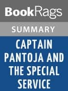 Captain Pantoja and the Special Service by Mario Vargas Llosa Summary & Study Guide ebook by BookRags