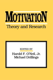 Motivation: Theory and Research ebook by Harold F. O'Neil,Michael Drillings