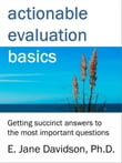 Actionable Evaluation Basics: Getting succinct answers to the most important questions [minibook]