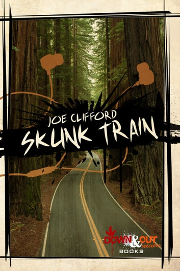 Skunk Train ebook by Joe Clifford