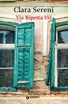 Via Ripetta 155 ebook by Clara Sereni