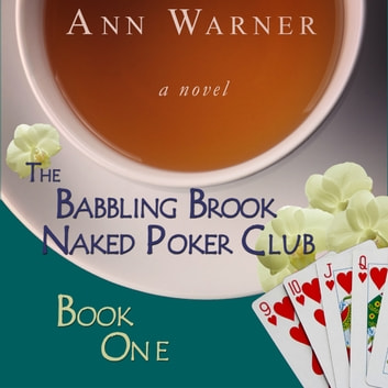 Babbling Brook Naked Poker Club, The audiobook by Ann Warner