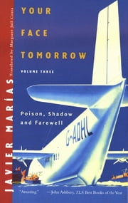 Your Face Tomorrow: Poison, Shadow, and Farewell (Vol. 3) ebook by Javier Marías, Margaret Jull Costa