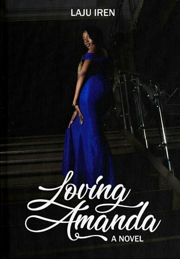 Loving Amanda - A novel ebook by Laju Iren