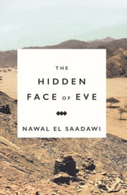 The Hidden Face of Eve - Women in the Arab World ebook by Nawal El Saadawi,Ronak Husni
