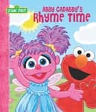 Abby Cadabby's Rhyme Time (Sesame Street Series) ebook by P.J. Shaw, Tom Leigh