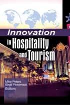 Innovation in Hospitality and Tourism ebook by Mike Peters