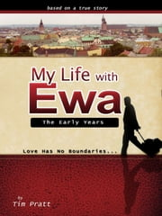 My Life With Ewa: The Early Years ebook by Tim Pratt