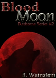 Blood Moon (Redstone Series #2) ebook by Rebecca Weinstein