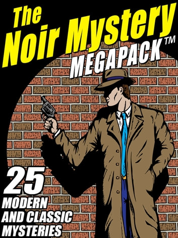 The Noir Mystery MEGAPACK ® - 25 Modern and Classic Mysteries ebook by Joseph J. Millard,Gary Lovisi Gary Gary Lovisi Lovisi,John L. French,Robert Leslie Bellem Robert Leslie Robert Leslie Bellem Bellem,Robert Turner Robert Robert Turner Turner