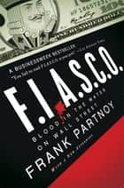 FIASCO: Blood in the Water on Wall Street ebook by Frank Partnoy