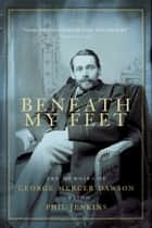 Beneath My Feet ebook by Phil Jenkins