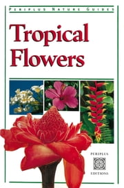 Tropical Flowers ebook by William Warren,Luca Invernizzi Tettoni