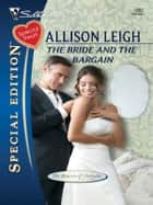 The Bride and the Bargain ebook by Allison Leigh
