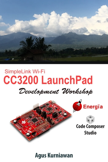 Simplelink wi fi cc3200 launchpad development workshop ebook by agus simplelink wi fi cc3200 launchpad development workshop ebook by agus kurniawan fandeluxe Image collections