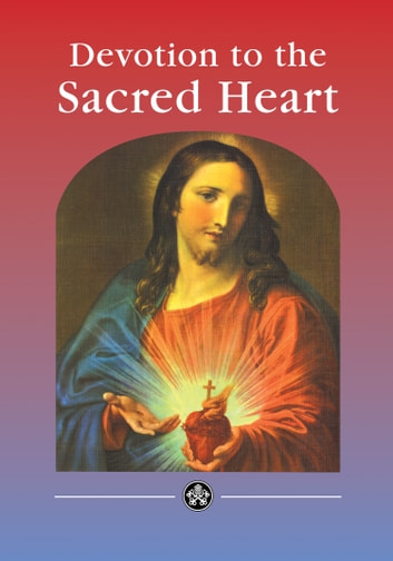 Devotion and prayers to the sacred heart of jesus ebook by catholic devotion and prayers to the sacred heart of jesus ebook by catholic truth society fandeluxe Images