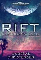 Rift: The Complete Rift Saga: Books 1-3 ebook by Andreas Christensen