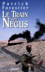 Le train du négus ebook by Patrick Forestier