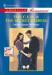 The C.E.O. & The Secret Heiress ebook by Mary Anne Wilson