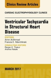Ventricular Tachycardia in Structural Heart Disease, An Issue of Cardiac Electrophysiology Clinics, ebook by Kobo.Web.Store.Products.Fields.ContributorFieldViewModel