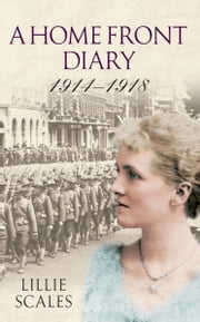 A Home Front Diary ebook by Lillie Scales,Peter Scales