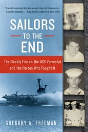 Sailors to the End ebook by Gregory A. Freeman