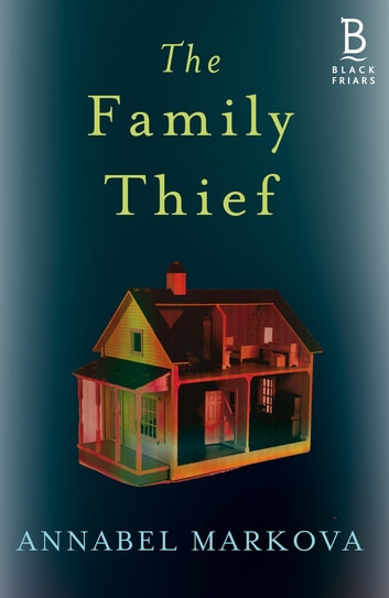 The Family Thief ebook by Annabel Markova