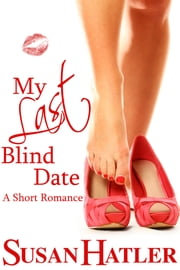 My Last Blind Date ebook by Susan Hatler